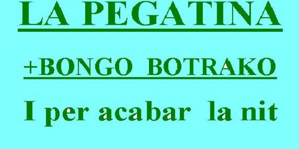 DISSABTE 20 DE MARÇ AL PAVELLO MUNICIPAL EL GRUP LA PEGATINA + BONGO BOTRAKO I PER ACABAR DISCO TETE PRODUCTIONS